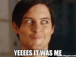 It Was Me Meme - yeeees it was me meme spiderman peter parker 43679 memeshappen