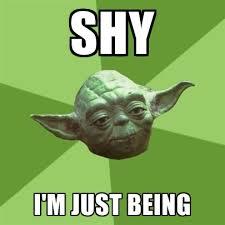 Shy Meme - shy i m just being create meme