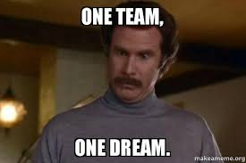 Team Meme - one team one dream ron burgundy i am not even mad or that s