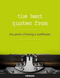 the best quotes from the perks of being a wallflower popsugar