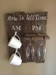 Wood Home Decor Items Similar To How To Tell Time Wine Glass Sign Coffee Cup
