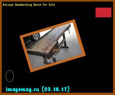 Old Woodworking Benches For Sale by Woodworking Bench For Sale The Best Image Search Imagemag Ru