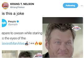 Blake Shelton Meme - blake shelton won people s sexiest man alive award and the