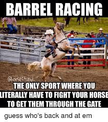 Barrels Meme - 25 best memes about barrel racing barrel racing memes