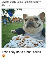 No Cake Meme - me i m going to start eating healthy also me i can t say no to