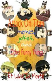 Funny Attack On Titan Memes - attack on titan memes jokes and other funny things et luna in
