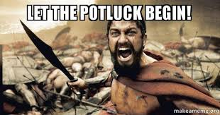 Potluck Meme - let the potluck begin the 300 make a meme