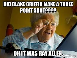 Blake Meme - did blake griffin make a three point shot oh it was ray allen