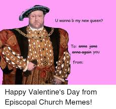 Valentine Meme - u wanna b my new queen to anne jane you from happy valentine s day