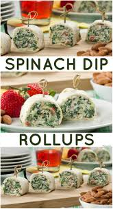 spinach dip rollups spinach dip summertime and spinach