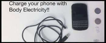 Charge Your Phone Charge Your Phone Using Body Electricity
