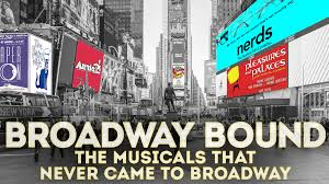 broadway bound the musicals that never came to broadway part two