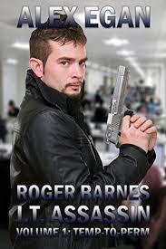 Roger A Barnes Amazon Com Roger Barnes I T Assassin Volume 1 Temp To Perm