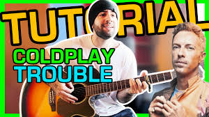 tappeto di fragole testo e accordi testo e accordi trouble coldplay tutorial chitarra lezioni