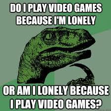 Play All The Games Meme - philosoraptor memes quickmeme