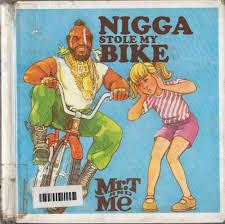 Nigga Stole My Bike Meme - mister tee tumblr