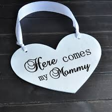 Customized Wedding Gift Online Shop Here Comes My Mommy Personalized Wedding Signs