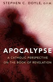 apocalypse a catholic perspective on the book of revelation