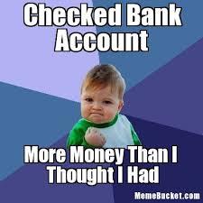 Create Ur Own Meme - checked bank account create your own meme