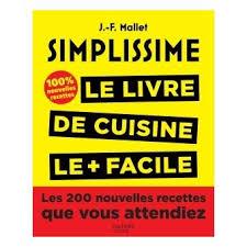 livre de cuisine pour d utant simplissime 100 inédit simplissime les 200 nouvelles recettes