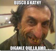 Kathy Meme - busco a kathy diganle que la amo meme de feo satan imagenes