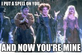 Spell Me Meme - i put a spell on you and now youremine meme on me me