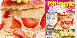 cuisine actuelle patisserie le magazine pâtisserie n 5 est en kiosque cuisine actuelle