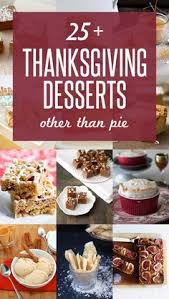 25 thanksgiving desserts that are not pie a collection of