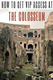 best way to see the colosseum rome travel confessions how to get vip access at the colosseum
