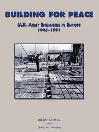 building for peace corps of engineers 1945 91 military