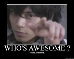 Sos Meme - image 64387 who s awesome you re awesome sos groso