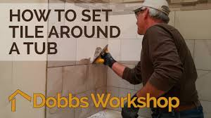 How To Tile A Bathroom Wall by How To Set Tile Around A Tub Bathroom Remodel Youtube