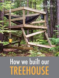 I Have Built A Treehouse - how we built our treehouse yea dads home