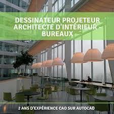 bureau dessinateur dessinateur projeteur architecte d intérieur bureaux bureau d