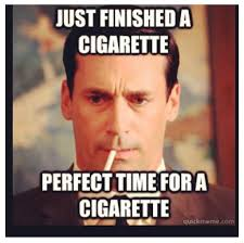 Memes About Men - mad men meme perfect time for a cigarette on bingememe