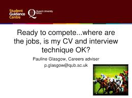cv template qub ppt ready to compete where are the jobs is my cv and interview