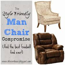 the style friendly man chair compromise bless u0027er house