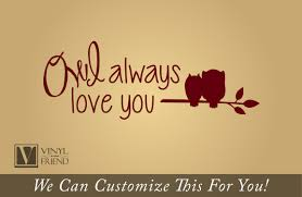 Quotes For Home Decor by Owl Always Love You With Owl On Branch A Wall Decor Vinyl