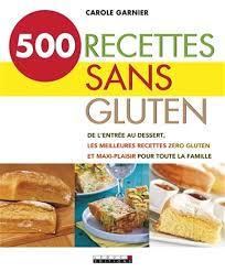 cuisiner sans gluten carole garnier 500 recettes sans gluten nutrition régimes