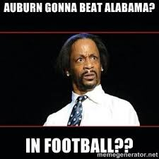Alabama Football Memes - ahaha that s some funny stuff right there ain t never gonna happen