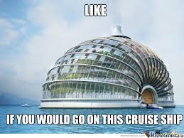 Cruise Ship Memes - this cruise ship by recyclebin meme center