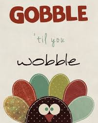 gobble til you wobble thanksgiving printable for your