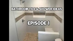 bathroom tile and shower ideas episode 1 youtube