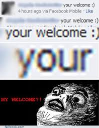 Your Welcome Meme - your welcome failbook failing on facebook