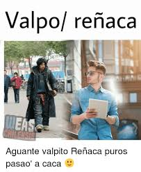 Meme Caca - valpo renaca meas aguante valpito re祓aca puros pasao a caca