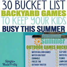 30 backyard games to keep your kids busy this summer simple made