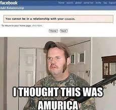 Redneck Cousin Meme - you can t be in a relationship with your cousin amurica funny