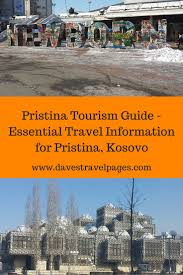 Pristina tourism guide essential travel information for pristina