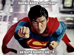 Super Man Meme - kehte superman