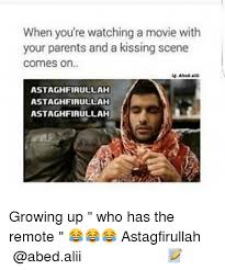 Astaghfirullah Meme - when you re watching a movie with your parents and a kissing scene